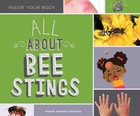 All About Bee Stings, ed. , v.