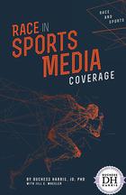 Race in Sports Media Coverage, ed. , v.