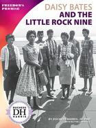 Daisy Bates and the Little Rock Nine, ed. , v.