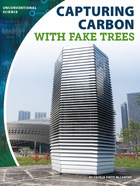 Capturing Carbon With Fake Trees, ed. , v.