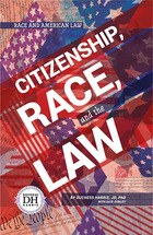 Citizenship, Race, and the Law, ed. , v.