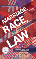 Marriage, Race, and the Law, ed. , v.