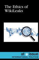 The Ethics of WikiLeaks, ed. , v.