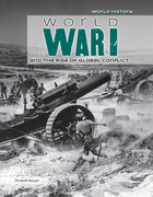 World War I and the Rise of Global Conflict, ed. , v.