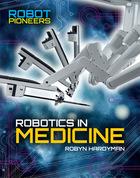 Robotics in Medicine