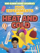 Cool Experiments with Heat and Cold, ed. , v.