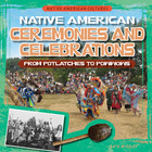 Native American Ceremonies and Celebrations, ed. , v.