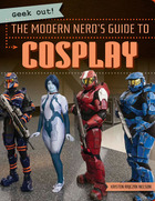 The Modern Nerd's Guide to Cosplay, ed. , v.