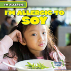 I'm Allergic to Soy, ed. , v.