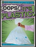 Oops! It's Plastic!, ed. , v.
