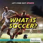 What Is Soccer?, ed. , v.