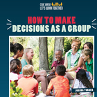 How to Make Decisions as a Group