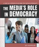 The Media's Role in Democracy, ed. , v.