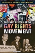 The Early History of the Gay Rights Movement, ed. , v.