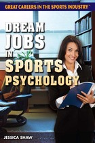 Dream Jobs in Sports Psychology, ed. , v.