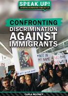 Confronting Discrimination Against Immigrants, ed. , v.