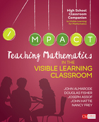Teaching Mathematics in the Visible Learning Classroom, High School, ed. , v.