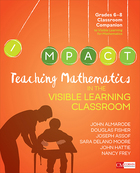Teaching Mathematics in the Visible Learning Classroom, Grades 6-8, ed. , v.