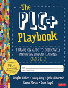 The PLC+ Playbook, Grades K-12, ed. , v.