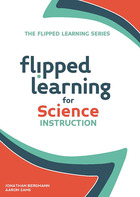 Flipped Learning for Science Instruction, ed. , v.
