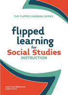 Flipped Learning for Social Studies, ed. , v.