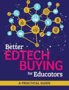 Better Edtech Buying for Educators, ed. , v.