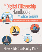 The Digital Citizenship Handbook for School Leaders: Fostering Positive Interactions Online