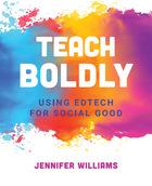 Teach Boldly, ed. , v.