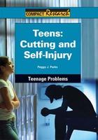 Teens: Cutting and Self-Injury, ed. , v.