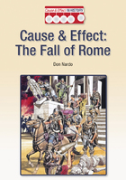 Cause & Effect: The Fall of Rome, ed. , v.