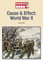 Cause & Effect: World War II, ed. , v.