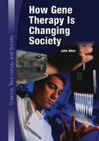 How Gene Therapy Is Changing Society, ed. , v.
