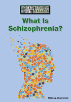 What Is Schizophrenia?, ed. , v.