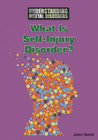 What Is Self-Injury Disorder?, ed. , v.