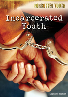 Incarcerated Youth, ed. , v.