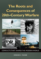 The Roots and Consequences of 20th-Century Warfare, ed. , v.