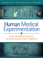 Human Medical Experimentation, ed. , v.
