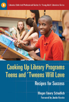 Cooking Up Library Programs Teens and 'Tweens Will Love