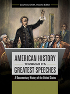 American History through Its Greatest Speeches, ed. , v.