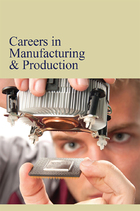 Careers in Manufacturing & Production, ed. , v.