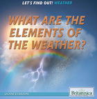 What Are the Elements of Weather?, ed. , v.