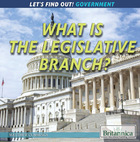 What Is the Legislative Branch?, ed. , v.