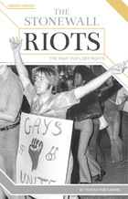 The Stonewall Riots, ed. , v.