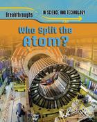 Who Split the Atom?, ed. , v.
