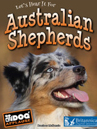 Let's Hear It for Australian Shepherds, ed. , v.