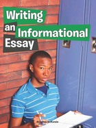 Writing an Informational Essay, ed. , v.