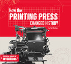 How the Printing Press Changed History, ed. , v.