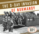 The D-Day Invasion of Normandy, ed. , v.
