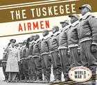 The Tuskegee Airmen, ed. , v.