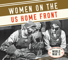 Women on the Home Front, ed. , v.